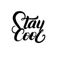 Stay cool hand written lettering for decoration card, tee print.