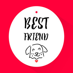 Sticker with head of a dog and lettering text Best friend. Vector.