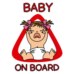 Baby on Board Sign. crying girl
