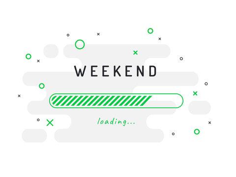 Weekend loading - vector illustration. Grey background.
