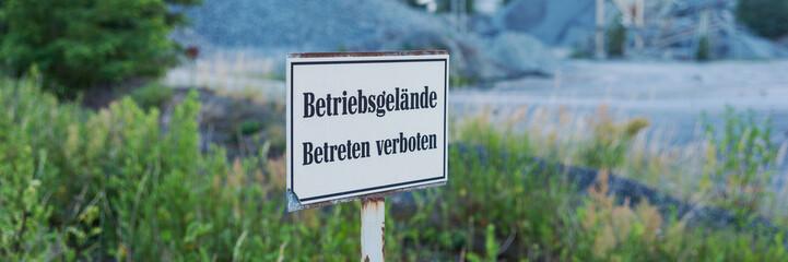 Betriebsgelände Betreten verboten