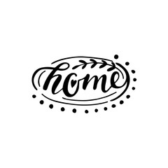 Home vector lettering. Motivational quote. Inspirational typography.