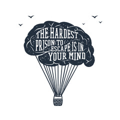 "Hand drawn inspirational label with textured brain vector illustration and ""The hardest prison to escape is in your mind"" lettering."