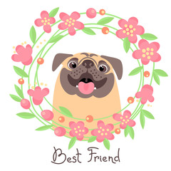 Happy pug. Best friend - dog and wreath of flowers in the style of cartoon