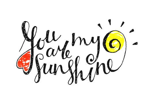 You are my sunshine inscription