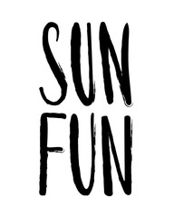 sun and fun. Hand drawn calligraphy and brush pen lettering.