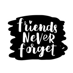 Vector illustration of lettering about friendship day. Modern calligraphy phrase about friends and friendship. White ink on black on white isolated background.