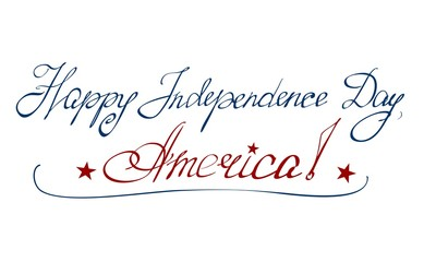"Vector of hand cursive letters congratulation on 4th of July, written phrase as ""Happy Independence Day, Happy Birthday America"" with a brush. Calligraphy drawn text on white background"