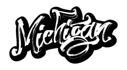 Michigan. Sticker. Modern Calligraphy Hand Lettering for Serigraphy Print