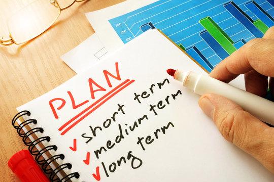 Plan with list short, medium and long term.