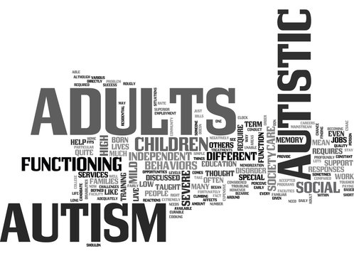 AUTISM IN ADULTS NOT DISCUSSED QUITE AS MUCH TEXT WORD CLOUD CONCEPT