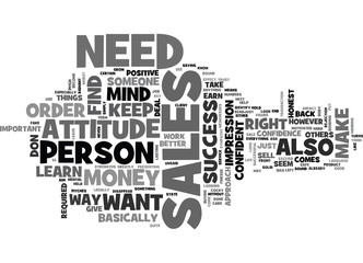 WHAT MENTAL ATTITUDE IS REQUIRED FOR SALES SUCCESS TEXT WORD CLOUD CONCEPT