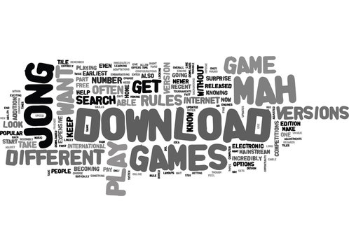 WHERE TO DOWNLOAD MAH JONG GAMES TEXT WORD CLOUD CONCEPT