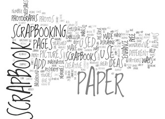 WHICH SCRAPBOOK PAPER CREATIVE IDEAS TO ENHANCE YOUR PAGES TEXT WORD CLOUD CONCEPT