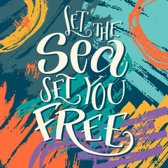 """Brush lettering composition of """"Let the sea set you free"""""""