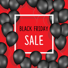 Black friday sale poster with balloons on red background with square frame. Vector illustration.