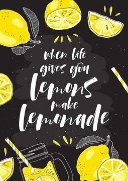 "Hand drawn typography poster. Lemon with inscription ""When life gives you lemons make lemonade""."