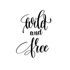 wild and free black and white positive quote