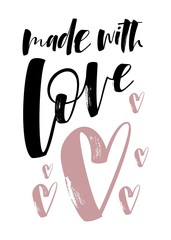 Made with love card. Hand drawn positive phrase. Ink illustration. Modern brush calligraphy.