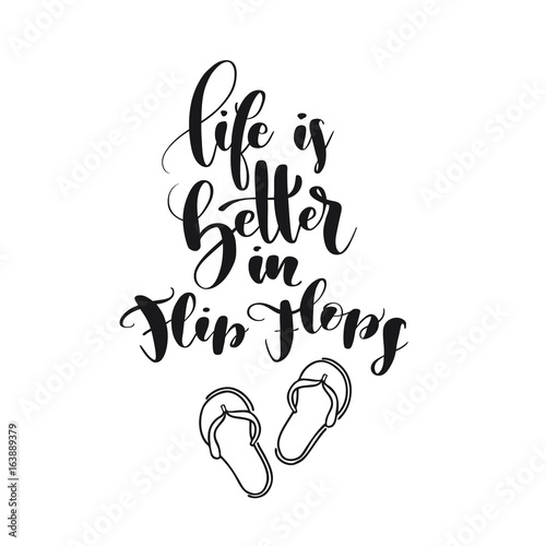 Brush Lettering Composition Of Life Is Better In Flip Flops Stock