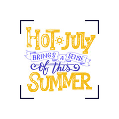 Hot july summer banner. Typography poster with sun and lettering. Sunny design for beach party, summer lettering about july, social media content, lettering for prints, cards