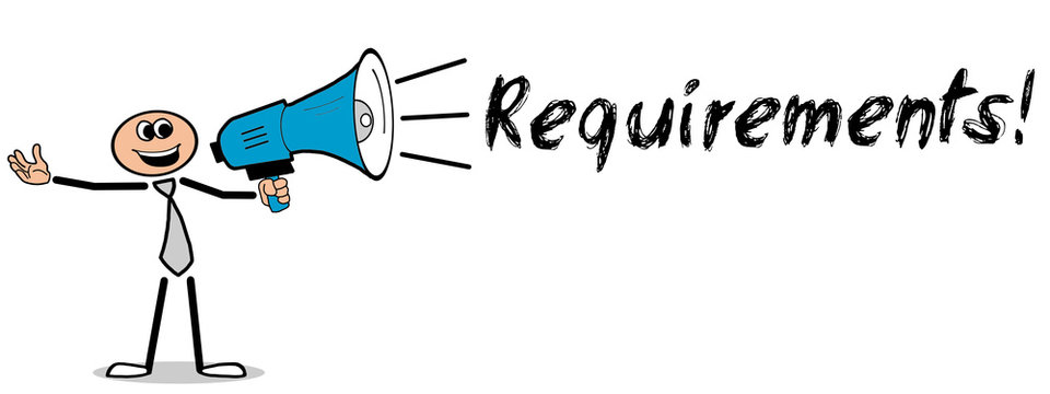 Requirements! / Mann mit Megafon