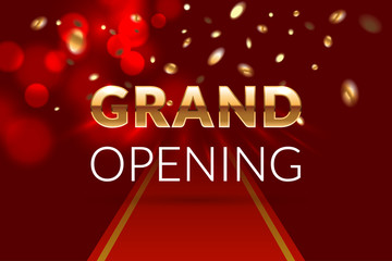 Grand opening invitation concept. Luxury design. Gold glitter letters on abstract background with red carpet, light effect and confetti. Applicable for banner, flyer, presentation and poster design.