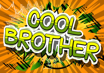 Cool Brother - Comic book style phrase on abstract background.