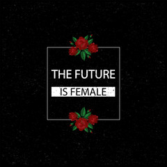 The future is Female. Vector illustration. Fashion Embroidery patch with roses. T shirt design, fabric print.