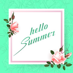 "Summer background with roses flowers, Lettering ""Hello Summer"""