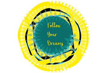 Follow Your Dream Boho Vivid Background