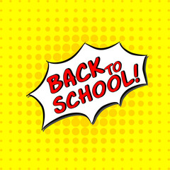 Back to school - Comic Text, Pop Art style. Free handdrawn typography lettering with yellow dotted halftone background.