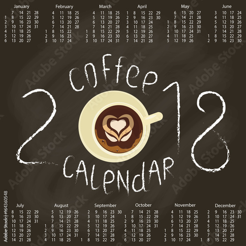 Calendar 2018 With Chalk Lettering And Cup Of Coffee On Chalkboard Top View Template