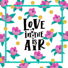 """Vector trendy hand lettering poster. Hand drawn calligraphy """"love is in the air"""""""