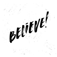 "trendy hand lettering poster. Hand drawn calligraphy ""believe"""