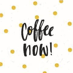 Hand drawn calligraphy Coffee Now