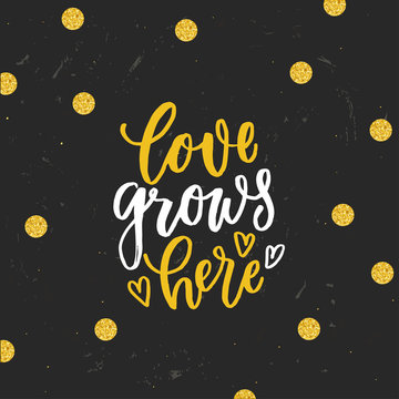 trendy hand lettering poster. Hand drawn calligraphy love grows here