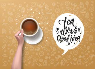 tea is always a good idea  - Hand drawn calligraphy