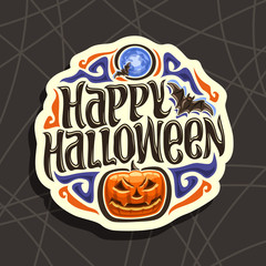 Vector logo for Halloween holiday: sign with flying bats on blue moon background, lettering title text - happy halloween, lantern jack pumpkin with evil face on dark pattern, halloween mystic design.