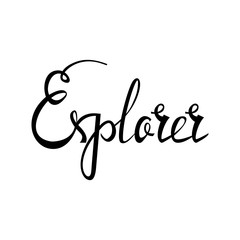 Explorer card. Hand drawn positive quote. Modern brush calligraphy. Hand drawn lettering background. Ink illustration. Isolated on white background.