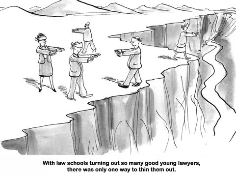 Legal cartoon about there only being one way to thin out the large number of law school graduates.