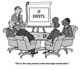 Business cartoon about the legal department being very strict in what it will allow for product claims.