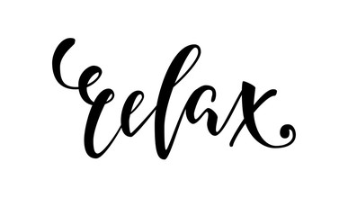 lettering inspirational poster relax. Hand drawn brush pen lettering isolated on white background.