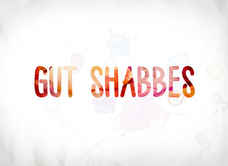 Gut Shabbes Concept Painted Watercolor Word Art
