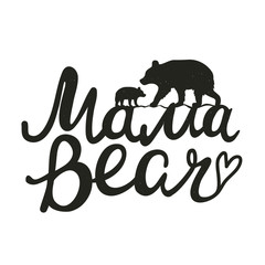 Cute vector typography poster with mother bear silhouette and baby. Illustration with lettering quote - Mama bear.