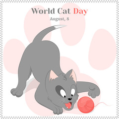 Funny and cute playing kitten for World Cat Day. Holiday background, greeting card, poster or placard template in cartoon style. Vector illustration. Holiday Collection.