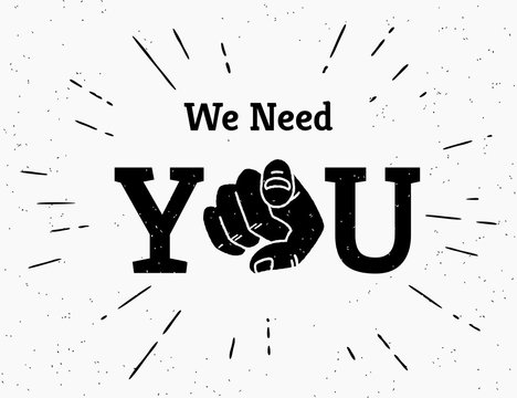 We need you concept vector illustration. Retro human hand with the finger pointing or gesturing towards you. Vintage hipster poster isolated on white background