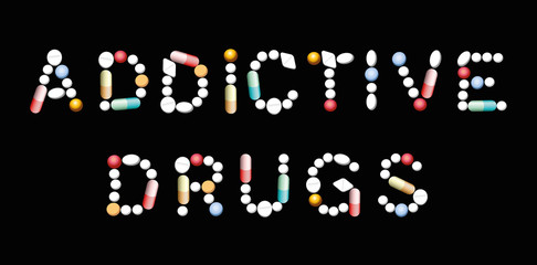 ADDICTIVE DRUGS written with pills, tablets and capsules. Isolated vector illustration on black background.