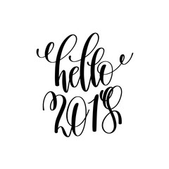 hello 2018 hand lettering inscription to winter holiday greeting
