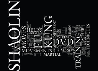 THE MOST ESSENTIAL TECHNIQUES OF SHAOLIN KUNG FU Text Background Word Cloud Concept